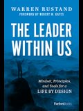 The Leader Within Us: Mindset, Principles, and Tools for a Life by Design