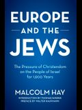 Europe and the Jews: The Pressure of Christendom on the People of Israel for 1,900 Years