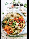 La Mejor Dieta Renal (Renal Diet Spanish Version): Una guía completa con recetas rápidas y deliciosas para cada etapa de la enfermedad renal baja en s