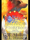 The Native American Story Book Volume Five Stories of the American Indians for Children