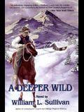 A Deeper Wild