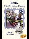 Emily: Out of My Mother's Darkness