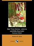 Bed Time Stories: Johnnie and Billie Bushytail (Illustrated Edition) (Dodo Press)