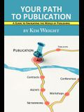 Your Path to Publication: A Guide to Navigating the World of Publishing