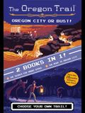 Oregon City or Bust! (Two Books in One): The Search for Snake River and the Road to Oregon City
