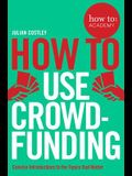 How to Use Crowdfunding