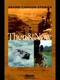 Grand Canyon Stories: Then & Now