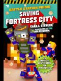 Saving Fortress City: An Unofficial Graphic Novel for Minecrafters, Book 2