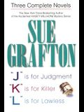 Sue Grafton: Three Complete Novels: J Is for Judgment; K Is for Killer; L Is for Lawless