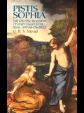 Pistis Sophia: The Gnostic Tradition of Mary Magdalene, Jesus, and His Disciples