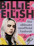 Billie Eilish: The Ultimate Unofficial Fanbook (Media Tie-In)