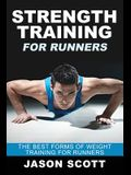 Strength Training for Runners: The Best Forms of Weight Training for Runners