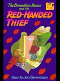 The Berenstain Bears and the Red-Handed Thief (Big Chapter Books)
