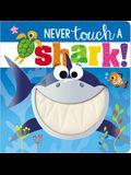 Never Touch a Shark!