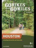 60 Hikes Within 60 Miles Houston: Including Huntsville and Galveston (Revised)