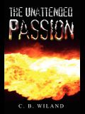 The Unattended Passion