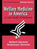 Welfare Medicine in America (Ppr)
