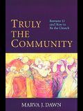 Truly the Community: Romans 12 and How to Be the Church