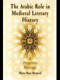 The Arabic Role in Medieval Literary History: A Forgotten Heritage