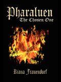 Pharaluen: The Chosen One