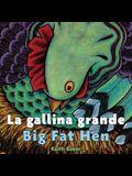 La Gallina Grande/Big Fat Hen