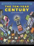 The Ten-Year Century: Explaining the First Decade of the New Millennium