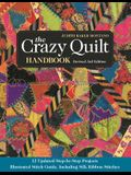 The Crazy Quilt Handbook, Revised: 12 Updated Step-By-Step Projects- Illustrated Stitch Guide, Including Silk Ribbon Stitches