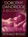 Dorothy Dandridge: A Biography