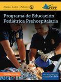 Epc Edition of Pepp Spanish: Programa de Educacion Pediatrica Prehospitalaria