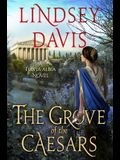 The Grove of the Caesars: A Flavia Albia Novel