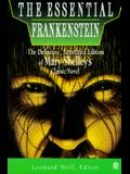 The Essential Frankenstein: The Definitive, Annotated Edition of Mary Shelley's ClassicNovel (Essentials)