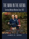 The Man in the Arena: Surviving Multiple Myeloma Since 1992