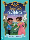 Fairy Tale Science: Explore 25 Classic Tales Through Hands-On Experiments