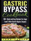 Gastric Bypass Cookbook: 100+ Quick and Easy Recipes for stage 1 and 2 After Gastric Bypass Surgery