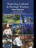 Marketing Cultural and Heritage Tourism: A World of Opportunity