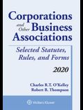 Corporations and Other Business Associations: Selected Statutes, Rules, and Forms, 2020 Edition