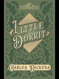 Little Dorrit - With Appreciations and Criticisms By G. K. Chesterton