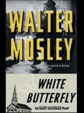 White Butterfly, Volume 3: An Easy Rawlins Novel