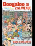 Boogaloo on 2nd Avenue: A Novel of Pastry, Guilt, and Music