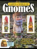Carve a World of Gnomes: Step-By-Step Techniques for 7 Simple Projects