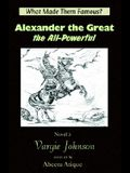 Alexander the Great, the All-Powerful