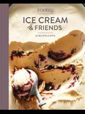 Food52 Ice Cream and Friends: 60 Recipes and Riffs [a Cookbook]