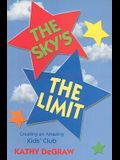 The Sky's the Limit: Creating an Amazing Kid's Club