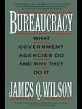 Bureaucracy: What Government Agencies Do And Why They Do It (Basic Books Classics)