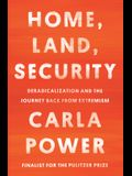 Home, Land, Security: Deradicalization and the Journey Back from Extremism