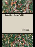 Euripides - Plays - Vol II