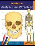 Malbuch Anatomie und Physiologie: Unglaublich detailliertes Arbeitsbuch zum Selbsttest Farbe für das Studium Perfektes Geschenk für Medizinstudenten,