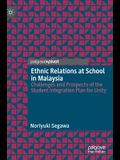 Ethnic Relations at School in Malaysia: Challenges and Prospects of the Student Integration Plan for Unity