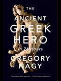 The Ancient Greek Hero in 24 Hours