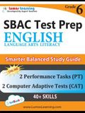 SBAC Test Prep: Grade 6 English Language Arts Literacy (ELA) Common Core Practice Book and Full-length Online Assessments: Smarter Bal